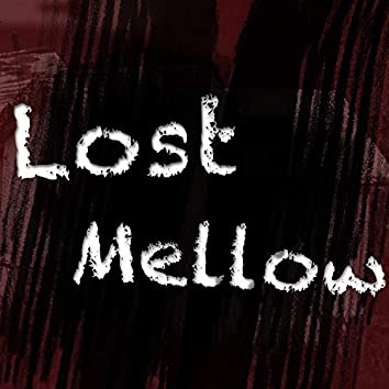 Lost Mellow