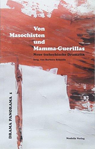 Von Masochisten und Mamma-Guerillas: Neue tschechische Dramatik (Drama Panorama)