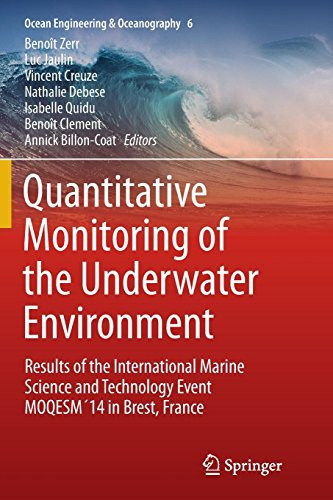 Quantitative Monitoring of the Underwater Environment: Results of the International Marine Science and Technology Event Moqesm´14 in Brest, France