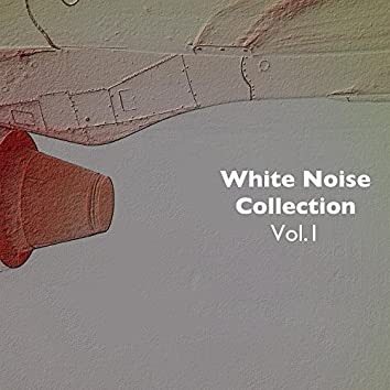 White Noise Collection, Vol.1 - For Deep Sleep, Relaxation, Mindfulness and Concentration