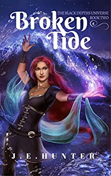 Broken Tide (Black Depths Book 2) by [J.E. Hunter]