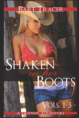 Shaken in her Boots, The Complete Series (Volumes 1-3): A Hotwife Adventure
