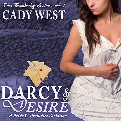 Darcy & Desire Audiobook By Cady West cover art