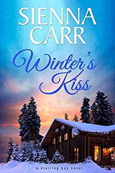 Winter's Kiss (Starling Bay Book 1) by [Sienna Carr]