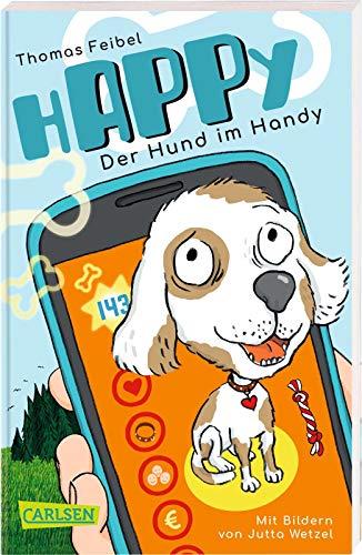 hAPPy - Der Hund im Handy: Ein Kinderbuch ab 8 zum Thema Mediennutzung, Datenschutz und Apps