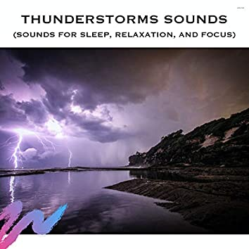 Thunderstorms Sounds (Sounds for Sleep, Relaxation, and Focus)
