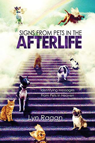 Compare Textbook Prices for Signs From Pets In The Afterlife: Identifying Messages From Pets In Heaven  ISBN 9780991641420 by Ragan, Lyn