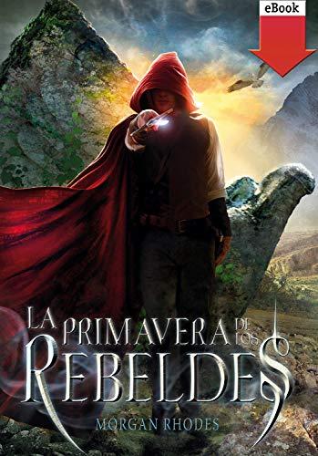 La primavera de los rebeldes (La caída de los reinos nº 2)