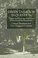 Green Taxation in Question: Politics and Economic Efficiency in Environmental Regulation