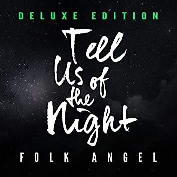 Tell Us of the Night - Christmas Songs, Vol. 7 (Deluxe Edition)
