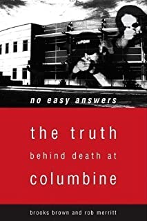 No Easy Answers: The Truth Behind Death at Columbine by Rob Merritt, Brooks Brown unknown edition [Paperback(2002)]