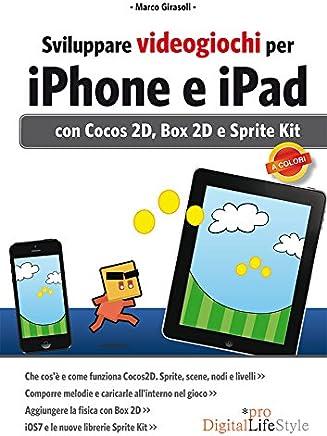 Sviluppare videogiochi per iPhone e iPad (DigitalLifeStyle Pro)