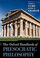 The Oxford Handbook of Presocratic Philosophy (Oxford Handbooks)