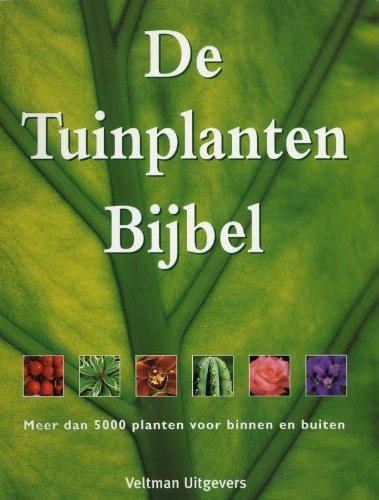 De Tuinplanten Bijbel: meer dan 5000 planten voor binnen en buiten