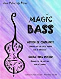 MAGIC BASS: Double Bass Method / Designed for the first four years of learning (English Edition)