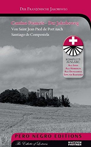 Camino Francés - Der Jakobsweg: Von Saint Jean Pied de Port nach Santiago (Pilgerführer / Wanderführer) (Pero Negro Editions: Aktivsport)