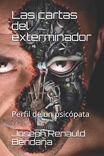 Las cartas del exterminador: Perfil de un psicópata (Peril de un psicópata, Band 1)