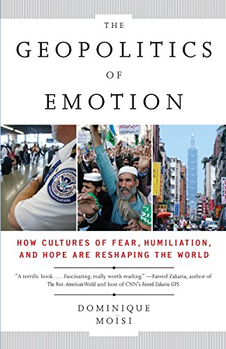 The Geopolitics of Emotion: How Cultures of Fear,...