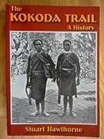 The Kokoda Trail - a History 1876780304 Book Cover