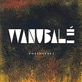 Songtexte von Wanubalé - Phosphenes