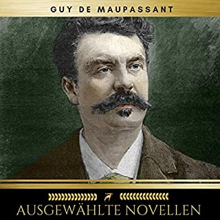 Ausgewählte Novellen                   Autor:                                                                                                                                 Guy de Maupassant,                                                                                        Golden Deer Classics                               Sprecher:                                                                                                                                 Stephanie Koop                      Spieldauer: 4 Std. und 32 Min.     5 Bewertungen     Gesamt 4,2