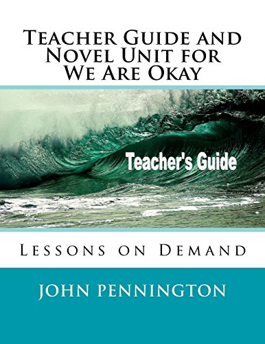Teacher Guide and Novel Unit for We Are Okay: Lessons on Demand
