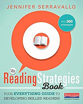 The Reading Strategies Book  Your Everything Guide to Developing Skilled Readers