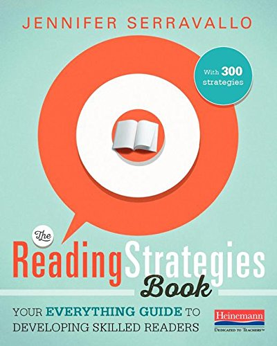Compare Textbook Prices for The Reading Strategies Book: Your Everything Guide to Developing Skilled Readers Illustrated Edition ISBN 9780325074337 by Serravallo, Jennifer