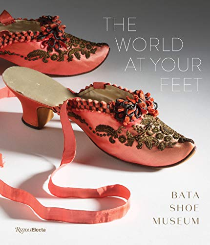Image of The World at Your Feet: Bata Shoe Museum