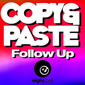 Copy&Paste Follow Up
