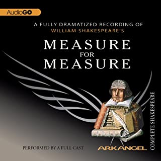 Measure for Measure: The Arkangel Shakespeare                   By:                                                                                                                                 William Shakespeare                               Narrated by:                                                                                                                                 Simon Russell Beale,                                                                                        Roger Allam,                                                                                        Stella Gonet                      Length: 2 hrs and 28 mins     56 ratings     Overall 4.8