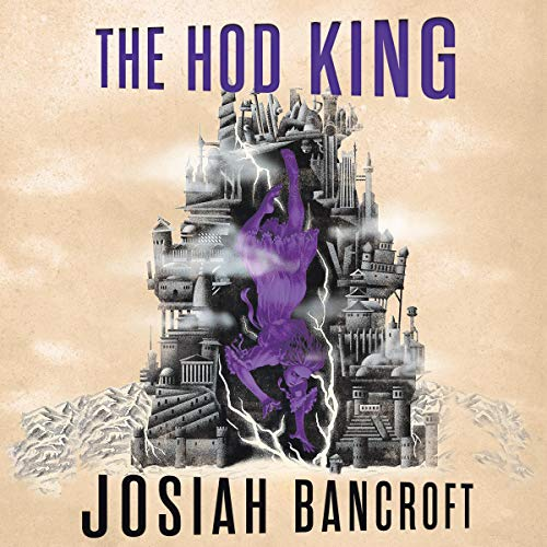 The Hod King     The Books of Babel, Book 3              By:                                                                                                                                 Josiah Bancroft                               Narrated by:                                                                                                                                 John Banks                      Length: 20 hrs and 16 mins     77 ratings     Overall 4.9