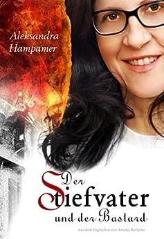 Der Stiefvater und der Bastard (German Edition) by [Aleksandra Hampamer]