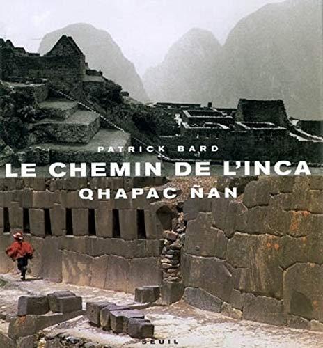 Le Chemin de l'Inca. Qhapac Nan