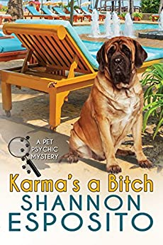 Karma's A Bitch (A Pet Psychic Mystery Book 1) by [Shannon Esposito]