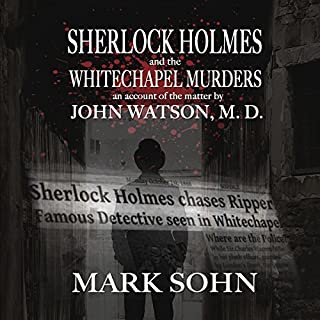 Sherlock Holmes and the Whitechapel Murders: An Account of the Matter by John Watson M.D. cover art