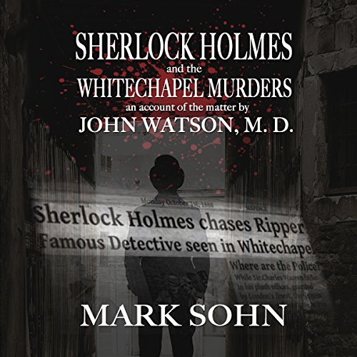 Sherlock Holmes and the Whitechapel Murders: An Account of the Matter by John Watson M.D.  By  cover art