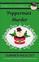 Peppermint Murder (Frosted Love Cozy Mysteries)