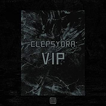 Clepsydra VIP