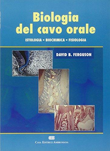 Biologia del cavo orale. Istologia, biochimica, fisiologia