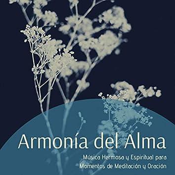 Armonía del Alma: Música Hermosa y Espiritual para Momentos de Meditación y Oración