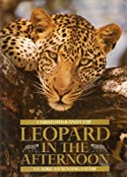 Leopard in the Afternoon - An Africa Tenting Safari 0886192668 Book Cover