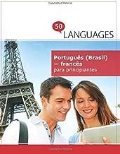Português (Brasil) - francês para principiantes: Um Livro Em Duas Línguas (Multilingual Edition)