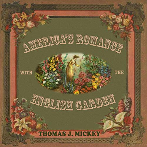 America's Romance with the English Garden audiobook cover art