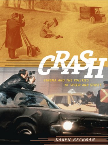 Crash: Cinema and the Politics of Speed and Stasis (English Edition)