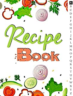 Recipe Book: blank Recipe Book Journal to Write In Your Favorite Recipes and Meals - Cool Gift For Cook Lovers - Herbs And...