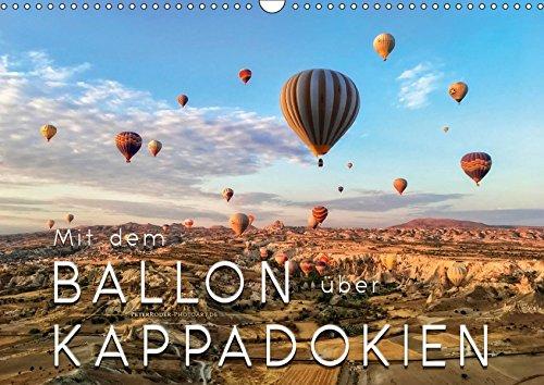Mit dem Ballon über Kappadokien (Wandkalender 2019 DIN A3 quer): Ballonfahren - das atemberaubende Abenteuer zwischen Himmel und Erde im Traumland ... in der Türkei. (Monatskalender, 14 Seiten )