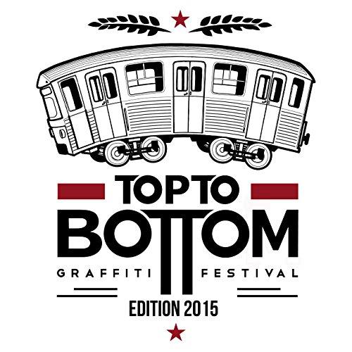 Top to Bottom, Graffiti Festival édition 2015