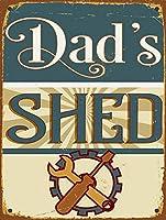 Dad's Shed 金属板ブリキ看板警告サイン注意サイン表示パネル情報サイン金属安全サイン