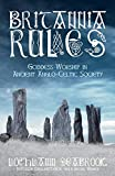 Britannia Rules: Goddess-Worship in Ancient Anglo-Celtic Society